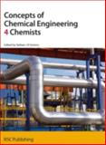 Concepts of Chemical Engineering 4 Chemists, Royal Society of Chemistry Staff, 0854049517