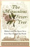 The Miraculous Fever-Tree, Fiammetta Rocco, 0060199512