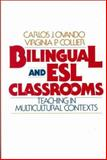 Bilingual and ESL Classrooms : Teaching in Multicultural Contexts, Ovando, Carlos Julio and Collier, Virginia, 0070479518