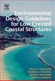 Environmental Design Guidelines for Low Crested Coastal Structures, Hawkins, Stephen J. and Zanuttigh, Barbara, 0080449514