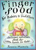 Finger Food for Babies and Toddlers, Jennie Maizels, 0091889510