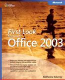 First Look Microsoft Office 2003, Murray, Katherine, 0735619514