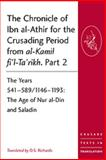 The Chronicle of Ibn Al-Athir for the Crusading Period from Al-Kamil Fi'l-Ta'rikh : The Years 541-589/1146-1193 - The Age of Nur Al--Din and Saladin, Richards, D. S., 0754669513