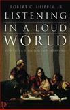 Listening in a Loud World
