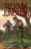 Tequila Junction, H. John Poole, 0963869515