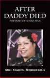 After Daddy Died, Naomi Roberson, 1432719513