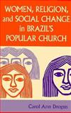Women, Religion, and Social Change in Brazil's Popular Church, Drogus, Carol A., 0268019517