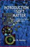 Introduction to Soft Matter : Polymers, Colloids, Amphiphiles and Liquid Crystals, Hamley, Ian W., 0471899518