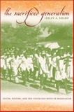 The Sacrificed Generation : Youth, History, and the Colonized Mind in Madagascar, Sharp, Lesley A., 0520229517