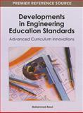 Developments in Engineering Education Standards : Advanced Curriculum Innovations, Mohammad Rasul, 1466609516