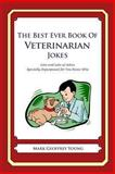 The Best Ever Book of Veterinarian Jokes, Mark Young, 1477599517