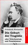 Die Geburt der Tragödie, Friedrich Wilhelm Nietzsche, 1484049519