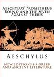 Aeschylus' Prometheus Bound and the Seven Against Thebes, Aeschylus, 1494499517