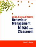 Quick, Easy and Effective Behaviour Management Ideas for the Classroom, Morgan, Nicola S., 1843109514