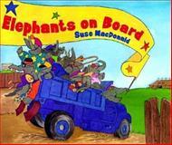 Elephants on Board, Suse MacDonald, 0152009515