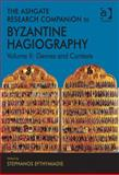 The Ashgate Research Companion to Byzantine Hagiography : Genres and Contexts, Efthymiadis, Stephanos, 1409409511