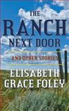 The Ranch Next Door and Other Stories, Elisabeth Foley, 147000951X
