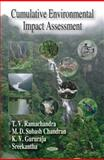 Cumulative Environmental Impact Assessment, Ramachandra, T. V., 1594549516