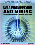 Data Warehousing and Mining : Concepts, Methodologies, Tools and Applications, Wang, John, 1599049511