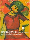 Max Pechstein : Ein Expressionist aus Leidenschaft, Thurmann, Peter, 3777429511