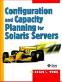 Configuration and Capacity Planning for Solaris Servers, Wong, Brian L., 0133499529