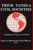 Think Tanks and Civil Societies : Catalysts for Ideas and Action, , 0765809524