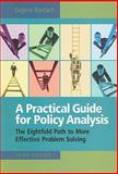 A Practical Guide for Policy Analysis : The Eightfold Path to More Effective Problem Solving, Bardach, Eugene, 0872899527