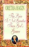 The Price Is Not Greater Than God's Grace, Oretha Hagin, 0892769521