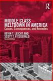 Middle Class Meltdown, Kevin T. Leicht and Scott Fitzgerald, 0415709520