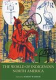 The World of the Indigenous Americas, , 0415879523
