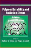 Polymer Durability and Radiation Effects, Celina, Matthew C. and Assink, Roger A., 0841269521