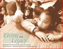 Living the Legacy : Education Week Marks the 50th Anniversary of the Brown V. Board of Education of Topeka Decision, The Staff of Education Week, 0967479525