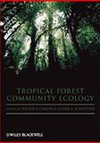 Tropical Forest Community Ecology, Carson, 1405189525