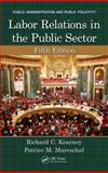 Labor Relations in the Public Sector, Fifth Edition, Kearney, Richard C. and Mareschal, Patrice M., 1466579528