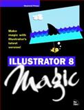 Illustrator 8 Magic, Pirouz, Raymond, 1562059521