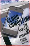 Cloud Computing for Lawyers and Executives, Thomas J. Shaw, 1614389527