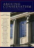 Arguing Conservatism : Four Decades of Intercollegiate Review, Henrie, Mark C., 1933859520