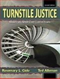 Turnstile Justice : Issues in American Corrections, Gido, Rosemary L. and Alleman, Ted, 0130409529