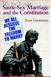 Same-Sex Marriage and the Constitution, Gerstmann, Evan, 0521009529