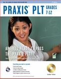 Praxis II PLT, Grades 7-12, Davis, Anita Price and Research & Education Association Editors, 0738609528