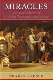 Miracles : The Credibility of the New Testament Accounts, Keener, Craig S., 0801039525