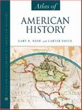 Atlas of American History, Gary B. Nash, Carter Smith, 0816059527