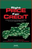 Right Price, Fair Credit : Criteria to Improve Financial Incentives for Army Logistics Decisions, Pint, Ellen M. and Brauner, Marygail K., 0833029525