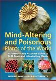 Mind-Altering and Poisonous Plants of the World, Michael Wink and Ben-Erik Van Wyk, 0881929522