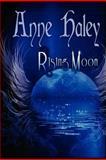 Rising Moon, Anne Haley, 1481249525