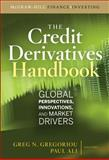 Credit Derivatives Handbook : Global Perspectives, Innovations, and Market Drivers, Gregoriou, Greg N. and Ali, Paul U., 0071549528