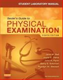 Student Laboratory Manual for Seidel's Guide to Physical Examination, Ball, Jane W. and Dains, Joyce E., 032316952X