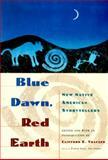 Blue Dawn, Red Earth, Clifford E. Trafzer, 0385479522