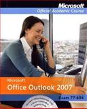 MicrosoftOffice Outlook 2007, Exam 70-604, Microsoft Official Academic Course Staff, 047006952X