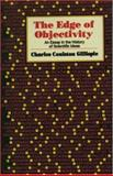 Edge of Objectivity : An Essay in the History of Scientific Ideas, Gillespie, Charles C., 0691079528